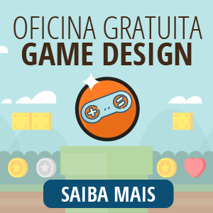 Faça uma aula gratuita do Curso de Game Design.